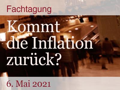 """Fachtagung: """"Kommt die Inflation zurück?"""", 6. Mai 2021"""